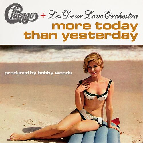 More Today Than Yesterday von Chicago