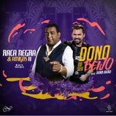 Dono do Seu Beijo (Ao Vivo) by Raça Negra