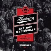 Herdeiros do Hip-Hop Heliópolis: A Evolução Mixtape, Vol. 1 von Various Artists