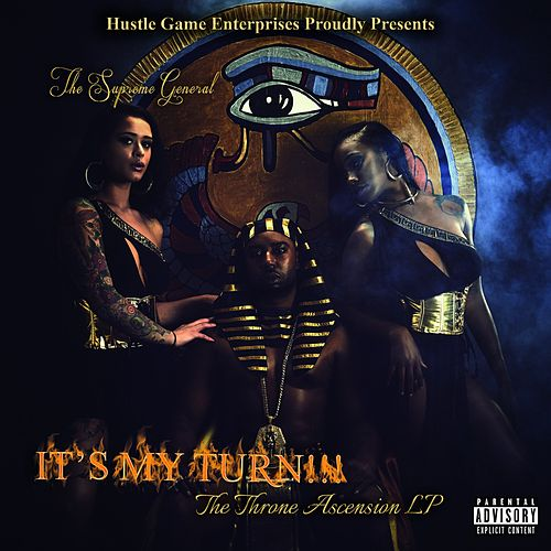 It's My Turn!!! ...the Throne Ascension Lp by Supreme General