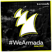 #WeArmada 2017 - June by Various Artists