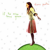 If The Moon Turns Green by Diana Panton