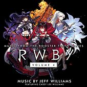 Rwby, Vol. 4 (Original Soundtrack & Score) by Jeff Williams