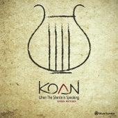 When the Silence Is Speaking by koan