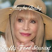 Maybe Baby by Buffy Ford Stewart