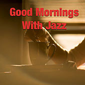 Good Mornings With Jazz de Various Artists