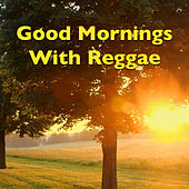 Good Mornings With Reggae by Various Artists