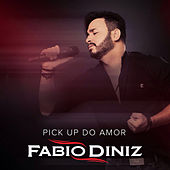 Pick Up Do Amor by Fábio Diniz