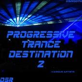 Progressive Trance Destination, Vol. 2 by Various Artists