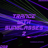 Trance With Sunglasses, Vol. 2 by Various Artists