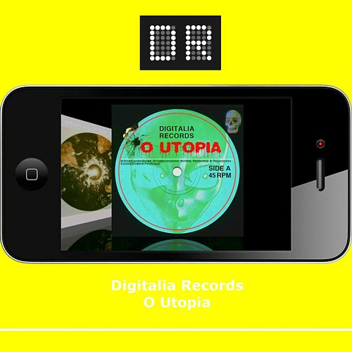 O Utopia by Digitalia Records