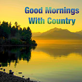 Good Mornings With Country de Various Artists