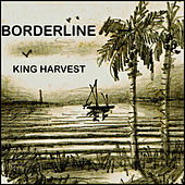 Borderline by King Harvest