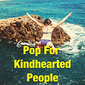 Pop For Kindhearted People de Various Artists