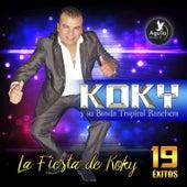 La Fiesta de Koky by Koky y su banda tropical ranchera