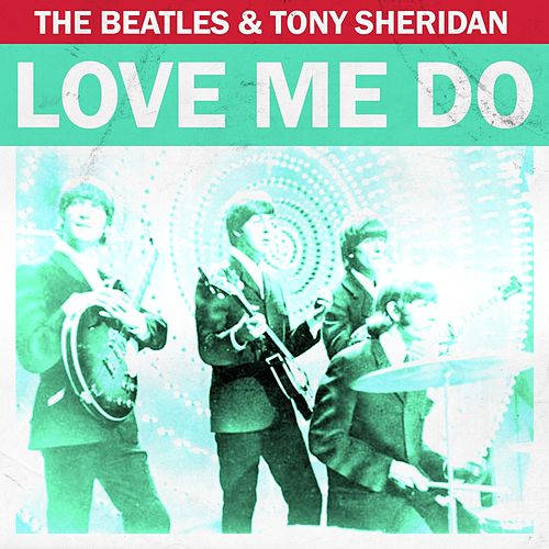 Love Me Do von The Beatles