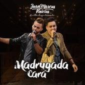 Madrugada Cara by Juan Marcus & Vinícius