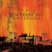Resonancias Antiguas by Ryan Walsh