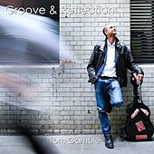 Groove & Reflection by Tom Gamble