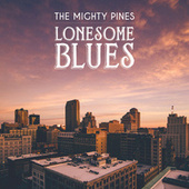 Lonesome Blues von The Mighty Pines