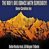 The Way I Are (Dance with Somebody) (Bebe Rexha Feat. Lil Wayne Tribute) von Anne-Caroline Joy