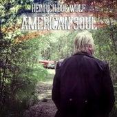 American Soul by Heinrich Doc Wolf