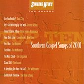 Singing News Fan Awards: Top Ten Southern Gospel Songs of 2001 by Various Artists