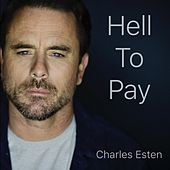 Hell to Pay by Charles Esten