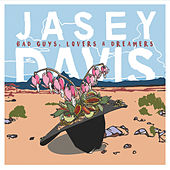 Bad Guys Lovers and Dreamers di Jasey Davis