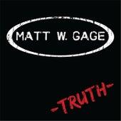 Truth by Matt W Gage