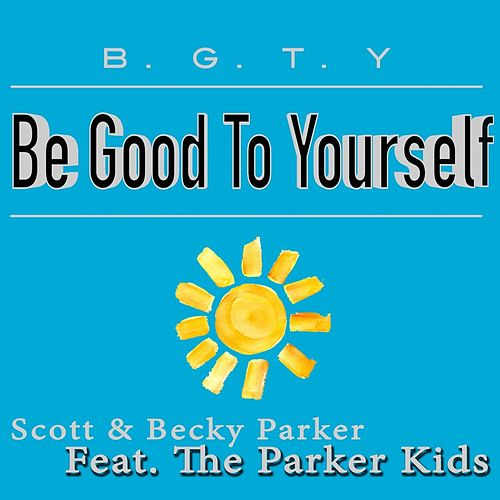 B.G.T.Y. (Be Good to Yourself) [feat. The Parker Kids] by Scott