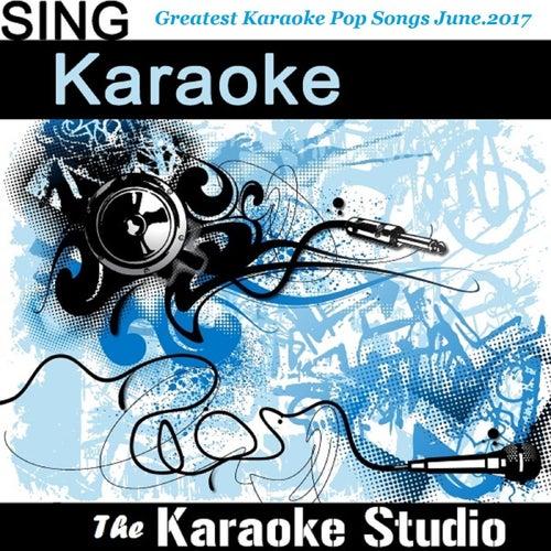 Greatest Karaoke Pop Songs of the Month June 2017 by The Karaoke Studio (1) BLOCKED