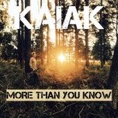 More Than You Know de Kaiak