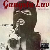 Gangsta Luv de #PrinceB