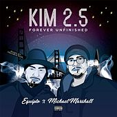 Kim 2.5 Forever Unfinished by Michael Marshall