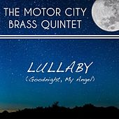 Lullaby (Goodnight, My Angel) by The Motor City Brass Quintet