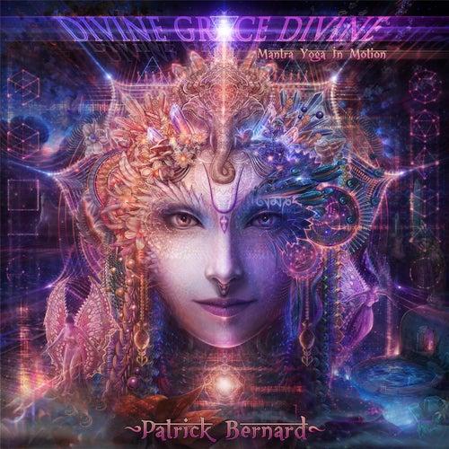Divine Grace Divine by Patrick Bernard