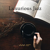 Luxurious Jazz by Various Artists