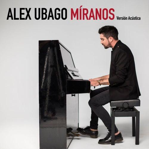 Míranos (Versión acústica) de Alex Ubago