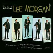 Here's Lee Morgan (Remastered) by Lee Morgan