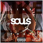 Like That von Souls