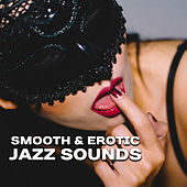 Smooth & Erotic Jazz Sounds – Calming Sounds, Peaceful Sexy Waves, Easy Listening by Jazz for A Rainy Day