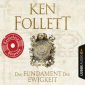 Das Fundament der Ewigkeit (Kostenlose Hörprobe) von Ken Follett