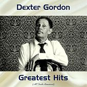 Dexter Gordon Greatest Hits (Remastered 2017) von Dexter Gordon