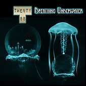 Breathing Underwater by Twenty88