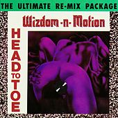 Head to Toe (The Ultimate Re-Mix Package) by Wizdom-N-Motion