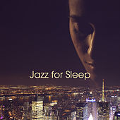 Jazz for Sleep – Relaxing Jazz, Calm Piano, Best for Sleep, Cure Insomnia, Deep Sleep, Relax by Acoustic Hits