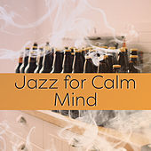 Jazz for Calm Mind – Smooth Sounds of Jazz, Easy Listening, Stress Free, Mind Peace, Chilled Piano by Gold Lounge