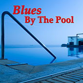 Blues By The Pool fra Various Artists