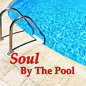 Soul By The Pool by Various Artists